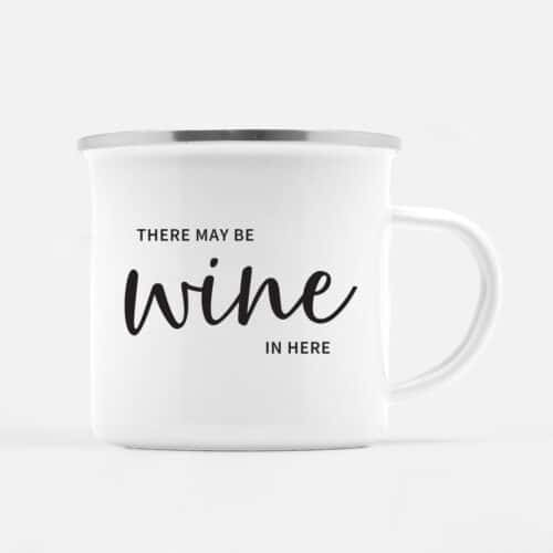There May Be Wine in Here Coffee Mug